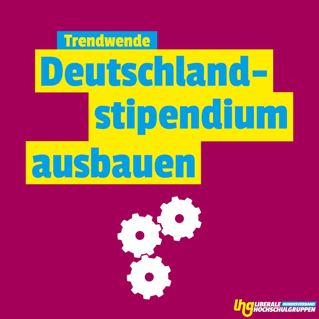 Liberale Hochschulgruppen fordern von Bundesregierung klares Bekenntnis zum Deutschlandstipendium